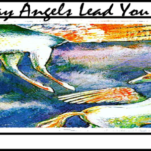 May Angels Lead You In Banner