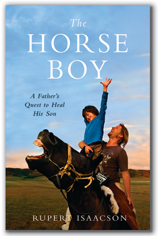 d89c6861 The Horse Boy is an inspiring documentary based on the autobiography of a  father's journey to help his autistic son. book-cover-US-border_324x484